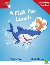 Rigby Star Phonic Guided Reading Red Level: A Fish for Lunch Teaching Version
