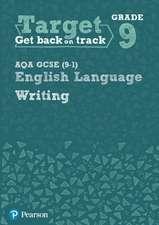 Target Grade 9 Writing AQA GCSE (9-1) English Language Workbook