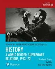 Kelly, N: Pearson Edexcel International GCSE (9-1) History: