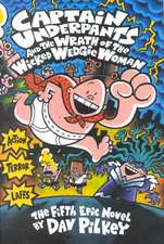 Captain Underpants and the Wrath of the Wicked Wedgie Women (Captain Underpants #5):  A Book of Picture Riddles