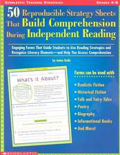 50 Reproducible Strategy Sheets That Build Comprehension During Independent Reading:  Engaging Forms That Guide Students to Use Reading Strategies and