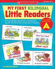 My First Bilingual Little Readers:  25 Reproducible Mini-Books in English and Spanish That Give Kids a Great Start in Reading