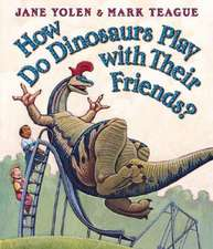 How Do Dinosaurs Play with Their Friends?