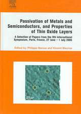 Passivation of Metals and Semiconductors, and Properties of Thin Oxide Layers: A Selection of Papers from the 9th International Symposium, Paris, France, 27 June - 1 July 2005