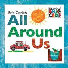 Eric Carle's All Around Us