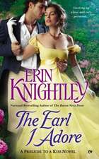 The Earl I Adore:  A Prelude to a Kiss Novel