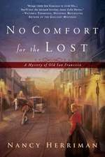 No Comfort for the Lost:  A Mystery of Old San Francisco