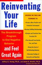 Reinventing Your Life:  How to Break Free from Negative Life Patterns and Feel Good Again