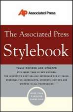 The Associated Press Stylebook: and Briefing on Media Law, Fully Revised and Updated