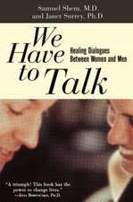 We Have To Talk: Healing Dialogues Between Women And Men