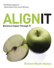 Align IT: Business Impact Through IT