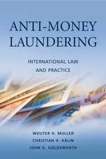 Anti–Money Laundering: International Law and Practice