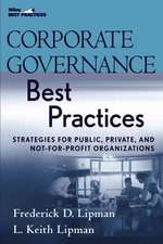 Corporate Governance Best Practices: Strategies for Public, Private, and Not–for–Profit Organizations