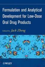 Formulation and Analytical Development for Low–Dose Oral Drug Products