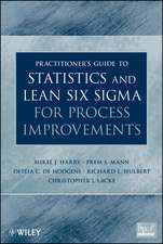 Practitioner′s Guide to Statistics and Lean Six Sigma for Process Improvements