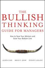The Bullish Thinking Guide for Managers: How to Save Your Advisors and Grow Your Bottom Line