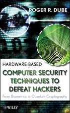 Hardware–based Computer Security Techniques to Defeat Hackers: From Biometrics to Quantum Cryptography