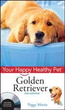 Golden Retriever: Your Happy Healthy PetTM with DVD