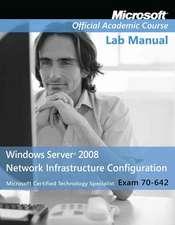 Exam 70–642 Windows Server 2008 Network Infrastructure Configuration: Lab Manual