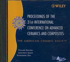 Proceedings of the 31st International Conference on Advanced Ceramics and Composites: (cd–rom)