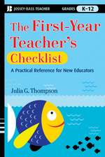 The First–Year Teacher′s Checklist: A Quick Reference for Classroom Success