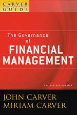 A Carver Policy Governance Guide: The Governance of Financial Management
