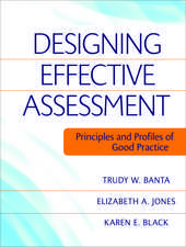 Designing Effective Assessment: Principles and Profiles of Good Practice