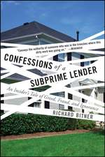 Confessions of a Subprime Lender: An Insider′s Tale of Greed, Fraud, and Ignorance