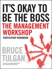 It′s Okay to Be the Boss: Participant Workbook