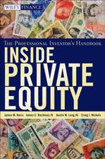 Inside Private Equity: The Professional Investor′s Handbook