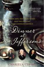Dinner at Mr. Jefferson's:  Three Men, Five Great Wines, and the Evening That Changed America