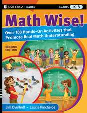Math Wise! Over 100 Hands–On Activities that Promote Real Math Understanding, Grades K–8