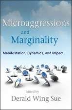 Microaggressions and Marginality: Manifestation, Dynamics, and Impact