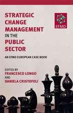 Strategic Change Management in the Public Sector: An EFMD European Case Book