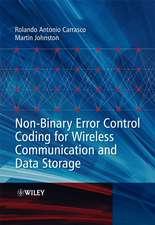 Non–Binary Error Control Coding for Wireless Communication and Data Storage