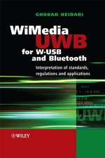 WiMedia UWB: Technology of Choice for Wireless USB and Bluetooth