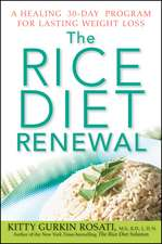 The Rice Diet Renewal: A Healing 30–Day Program for Lasting Weight Loss