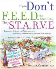 If You Don′t Feed the Students, They Starve: Improving Attitude and Achievement through Positive Relationships