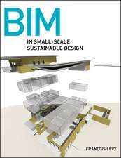 BIM in Small–Scale Sustainable Design