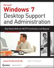 Windows 7 Desktop Support and Administration: Real World Skills for MCITP Certification and Beyond (Exams 70–685 and 70–686)