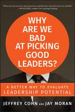 Why Are We Bad at Picking Good Leaders?:  A Better Way to Evaluate Leadership Potential