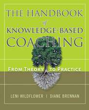 The Handbook of Knowledge–Based Coaching: From Theory to Practice