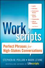Workscripts: Perfect Phrases for High–Stakes Conversations