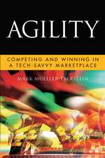 Agility: Competing and Winning in a Tech–Savvy Marketplace