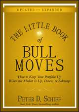 The Little Book of Bull Moves, Updated and Expanded: How to Keep Your Portfolio Up When the Market Is Up, Down, or Sideways