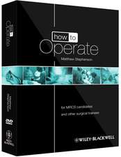 How to Operate: for MRCS candidates and other surgical trainees, includes 3 DVDs