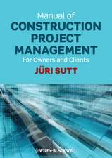 Manual of Construction Project Management: For Owners and Clients