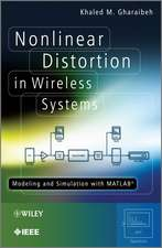 Nonlinear Distortion in Wireless Systems: Modeling and Simulation with MATLAB