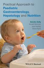 Practical Approach to Paediatric Gastroenterology, Hepatology and Nutrition
