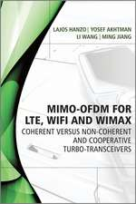 MIMO–OFDM for LTE, WiFi and WiMAX: Coherent versus Non–coherent and Cooperative Turbo Transceivers